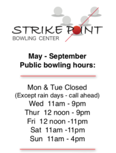 Summer Hours May - September - Strike Point Bowling Center